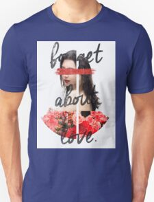 Forget About Love - Without BG T-Shirt