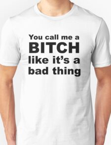 Funny Sarcastic Bitch Slogan T-Shirt