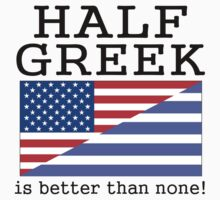 Half Greek Is Better Than None! Kids Clothes