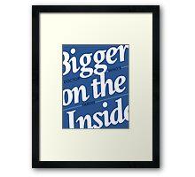 Bigger on the Inside TARDIS Framed Print