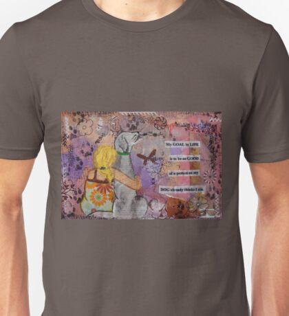 Goal in Life Unisex T-Shirt
