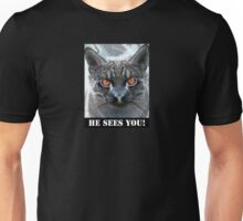 HE SEES YOU! Unisex T-Shirt