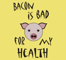 Bacon is Bad for My Health Kids Clothes