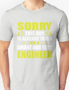 Sorry, this guy is already taken by a smart and sexy Engineer T-Shirt