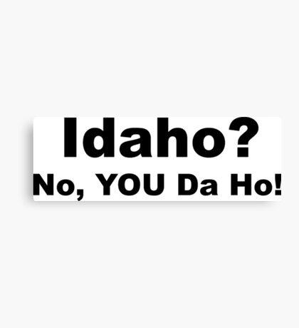 Idaho? Canvas Print