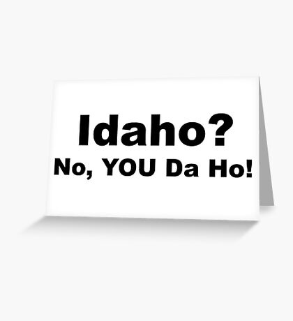 Idaho? Greeting Card