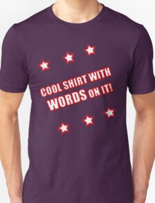 Cool Shirt with WORDS on it! T-Shirt