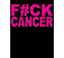 FUCK CANCER Photographic Print