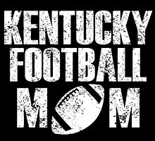 KENTUCKY FOOTBALL MOM by birthdaytees