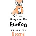 Taylor Swift - They are the hunters, we are the foxes... and we run. by goodgirlfaith