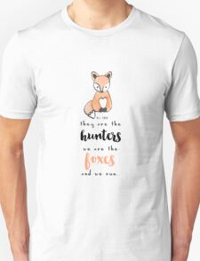 Taylor Swift - They are the hunters, we are the foxes... and we run. T-Shirt