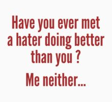 Have You Ever Met A Hater by FunniestSayings
