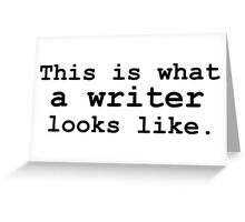 This is what a writer looks like. Greeting Card