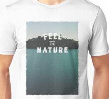 Feel The Nature Unisex T-Shirt