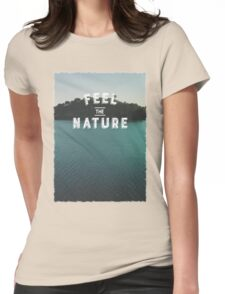 Feel The Nature Womens Fitted T-Shirt