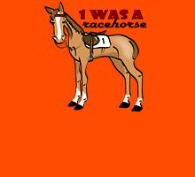 1 Was a Racehorse... Womens Fitted T-Shirt