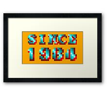 SINCE 1984 Framed Print
