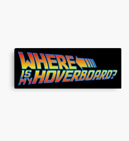 Where is my Hoverboard? Canvas Print