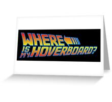 Where is my Hoverboard? Greeting Card