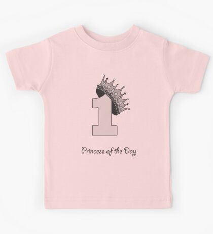 Princess of the day, one year Kids Tee