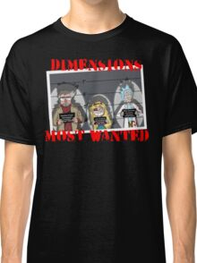 Dimensions Most Wanted Classic T-Shirt