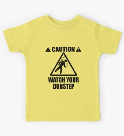watch your Dubstep (Black) Kids Clothes