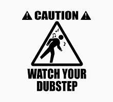 watch your Dubstep (Black) Unisex T-Shirt