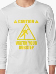 watch your Dubstep (Yellow) Long Sleeve T-Shirt