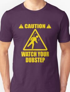 watch your Dubstep (Yellow) Unisex T-Shirt
