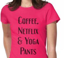 Coffee, Netflix & Yoga Pants Womens Fitted T-Shirt