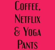 Coffee, Netflix & Yoga Pants T-Shirt