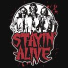 Stayin&#x27; Alive 2 (Zom-Bee Gees) by BiggStankDogg