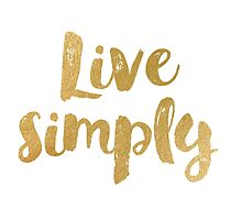 Live simply by AnnaGo