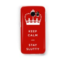 Keep Calm and Stay Slutty Samsung Galaxy Case/Skin