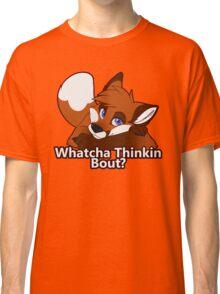Whatcha Thinkin Bout? Classic T-Shirt