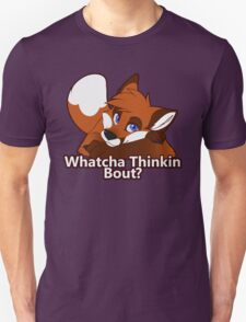 Whatcha Thinkin Bout? Unisex T-Shirt