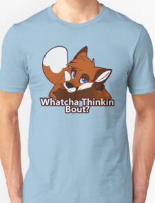 Whatcha Thinkin Bout? Unisex T-Shirt