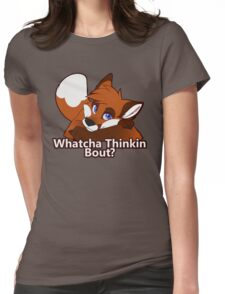 Whatcha Thinkin Bout? Womens Fitted T-Shirt