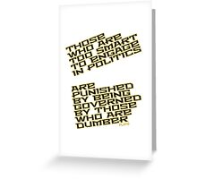 Too Smart for Politics quote Greeting Card