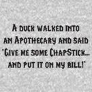 A duck walked into an apothecary by Phatcat
