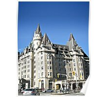The  Fairmont Chateau Laurier Hotel, Ottawa, ON Canada Poster