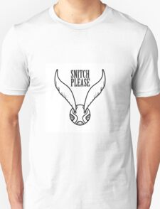 Snitch, Please! T-Shirt