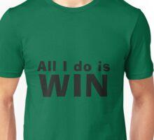 All I Do Is Win v2 Unisex T-Shirt