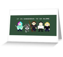 Team Dresden: It is dangerous to go alone Greeting Card