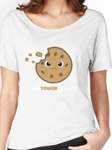 One Tough Cookie Women's Relaxed Fit T-Shirt