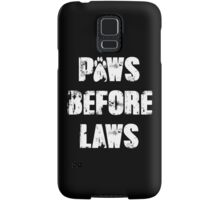Paws Before Laws Samsung Galaxy Case/Skin