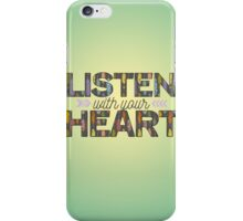 Listen With Your Heart iPhone Case/Skin