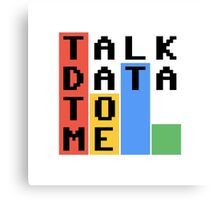 Talk Data To Me Canvas Print