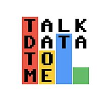 Talk Data To Me Photographic Print