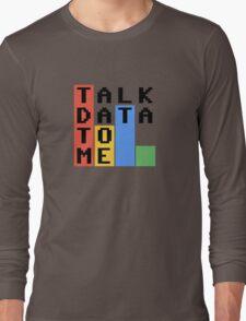 Talk Data To Me Long Sleeve T-Shirt